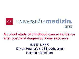 A cohort study of childhood cancer incidence after postnatal diagnostic X-ray exposure