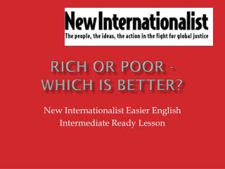 Rich or poor - which is better?