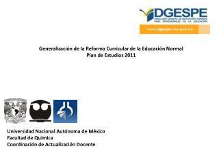 Generalización de la Reforma Curricular de la Educación Normal Plan de Estudios 2011