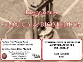 """""""Ottimizzazione di rivelatori a scintillazione per dosimetria"""" DATA 18/07/2011 ROMA"""