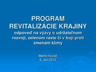 Martin Kováč 5. Jún 2012