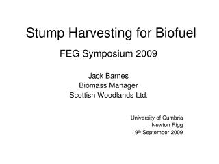Stump Harvesting for Biofuel