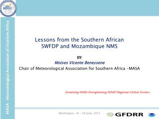 Lessons from the Southern African SWFDP and Mozambique NMS BY Moises Vicente Benessene
