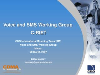 Voice and SMS Working Group  C-RIET