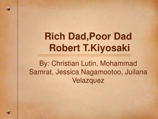 Rich Dad,Poor Dad  Robert T.Kiyosaki