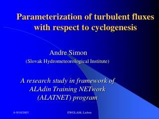 Parameterization of turbulent fluxes with respect to cyclogenesis