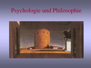 Psychologie und Philosophie