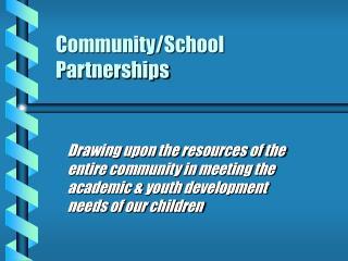 Community/School  Partnerships