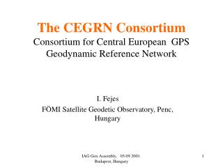 The CEGRN Consortium Consortium for Central European  GPS Geodynamic Reference Network