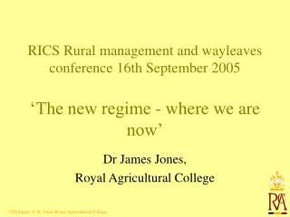 Dr James Jones,  Royal Agricultural College