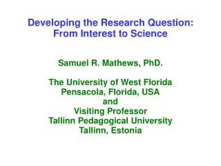 Developing the Research Question: From Interest to Science