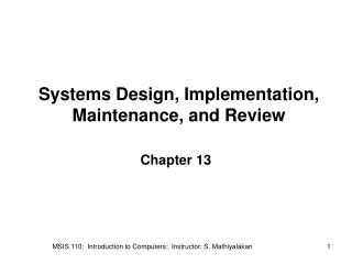 Systems Design, Implementation, Maintenance, and Review