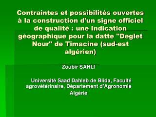 Zoubir  SAHLI Université Saad  Dahleb  de Blida, Faculté agrovétérinaire, Département d'Agronomie
