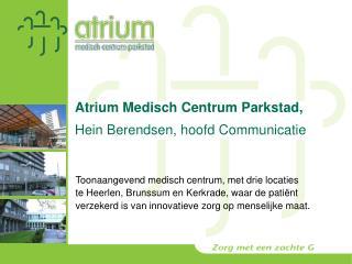 Atrium Medisch Centrum Parkstad, Hein Berendsen, hoofd Communicatie