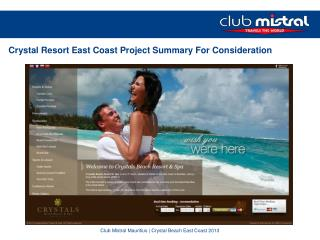 Crystal Resort East Coast Project Summary For Consideration
