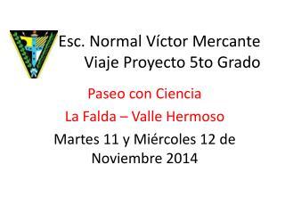 Esc. Normal Víctor Mercante Viaje Proyecto 5to Grado