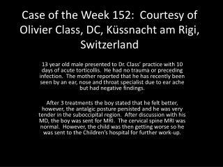 Case of the Week 152:  Courtesy of Olivier Class, DC, Küssnacht am Rigi, Switzerland
