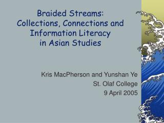 Braided Streams: Collections, Connections and Information Literacy  in Asian Studies