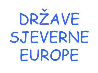 DRŽAVE SJEVERNE EUROPE