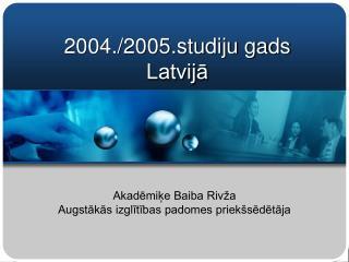 2004./2005.studiju gads Latvij?