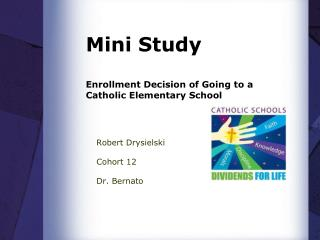 Mini Study Enrollment Decision of Going to a Catholic Elementary School