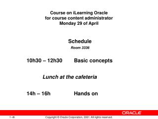 Course on iLearning Oracle  for course content administrator  Monday 29 of April