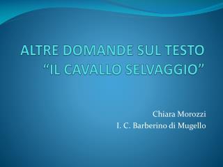 """ALTRE DOMANDE SUL TESTO """"IL CAVALLO SELVAGGIO"""""""