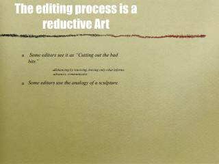 The editing process is a reductive Art