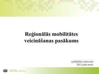 Reģionālās mobilitātes veicināšanas pasākums