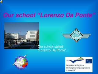 "Our school "" Lorenzo Da Ponte"""