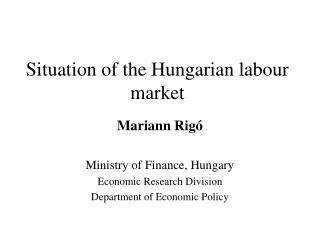 Situation of the Hungarian labour market