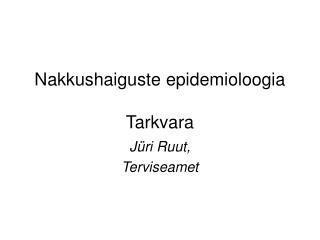 Nakkushaiguste epidemioloogia Tarkvara