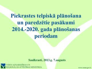 Piekrastes telpiskā plānošana un paredzētie pasākumi  2014.-2020. gada plānošanas periodam