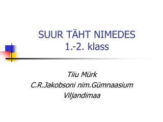 SUUR TÄHT NIMEDES 1.-2. klass