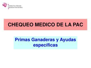 CHEQUEO MEDICO DE LA PAC