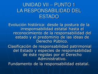 UNIDAD VII – PUNTO 1 LA RESPONSABILIDAD DEL ESTADO