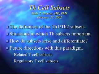 Th Cell Subsets Dale T. Umetsu, MD, PhD February 27, 2002