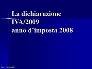 La dichiarazione IVA/2009 anno d�imposta 2008