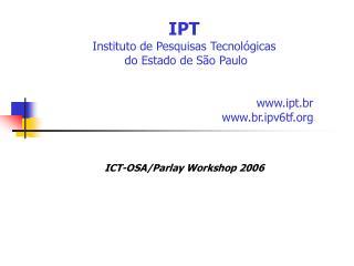 IPT Instituto de Pesquisas Tecnológicas  do Estado de São Paulo ipt.br br.ipv6tf