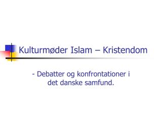 Kulturmøder Islam – Kristendom