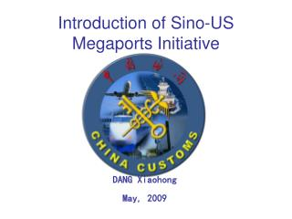 Introduction of Sino-US Megaports Initiative