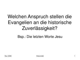 Welchen Anspruch stellen die Evangelien an die historische Zuverlässigkeit?