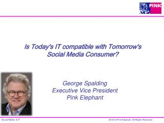 George Spalding Executive Vice President Pink Elephant