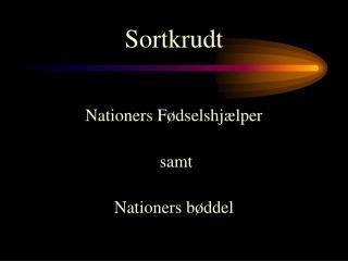 Sortkrudt Nationers Fødselshjælper  samt Nationers bøddel