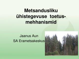 Metsandusliku ühistegevuse toetus- mehhanismid
