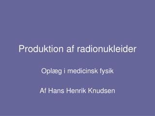 Produktion af radionukleider