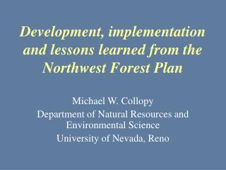 Development, implementation and lessons learned from the Northwest Forest Plan