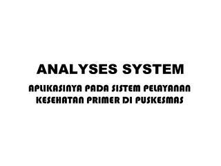 ANALYSES SYSTEM