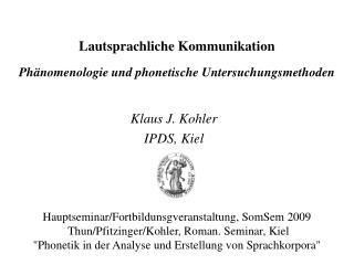 Lautsprachliche Kommunikation Phänomenologie und phonetische Untersuchungsmethoden