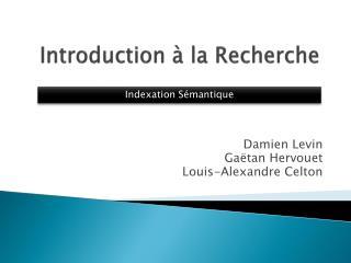 Introduction � la Recherche
